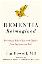 Dementia Reimagined: Building a Life of Joy…