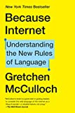 Because Internet: Understanding the New…