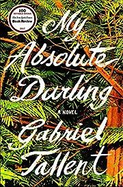 My Absolute Darling: A Novel por Gabriel…