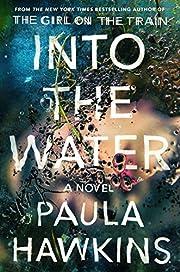 Into the Water: A Novel by Paula Hawkins