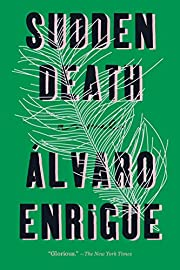 Sudden Death: A Novel by Alvaro Enrigue