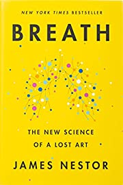 Breath: The New Science of a Lost Art de…