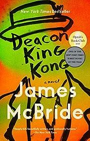 Deacon King Kong: A Novel por James McBride