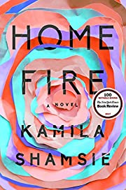 Home Fire: A Novel por Kamila Shamsie