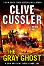 The Gray Ghost (A Sam and Remi Fargo Adventure) - Clive Cussler