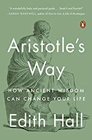 Aristotle's Way: How Ancient Wisdom Can…