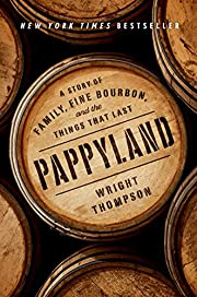 Pappyland: A Story of Family, Fine Bourbon,…