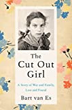 The Cut Out Girl: A Story of War and Family, Lost and Found, van Es, Bart