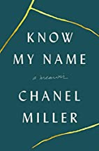 Know my name : a memoir by Chanel Miller