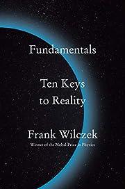 Fundamentals: Ten Keys to Reality –…
