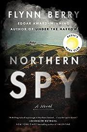 Northern Spy: A Novel de Flynn Berry