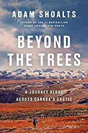 Beyond the Trees: A Journey Alone Across…