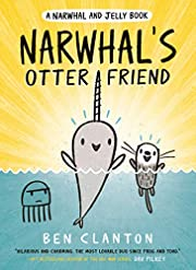 Narwhal's Otter Friend (A Narwhal and Jelly…