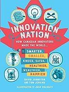 Innovation Nation: How Canadian Innovators…