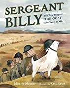 Sergeant Billy: The True Story of the Goat…