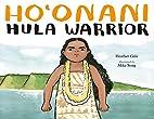 Ho'onani: Hula Warrior by Heather Gale