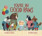 You're in Good Paws by Maureen Fergus