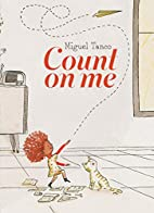 Count on Me by Miguel Tanco