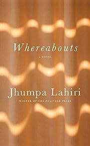 Whereabouts: A novel – tekijä: Jhumpa…