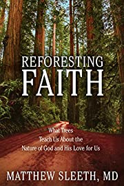 Reforesting Faith: What Trees Teach Us About…