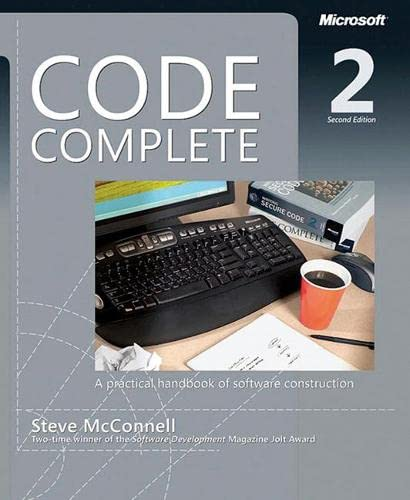 Code Complete: A Practical Handbook of Software Construction (2nd Edition)