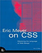 Eric Meyer on CSS: Mastering the Language of…
