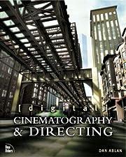 Digital Cinematography & Directing af Dan…