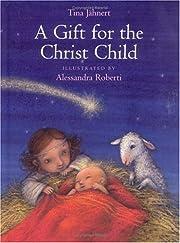 Gift for the Christ Child de Tina Jähnert