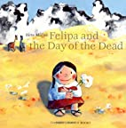 Felipa and the Day of the Dead by Birte…
