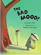 Bad Mood by Moritz Petz