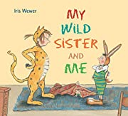 My Wild Sister and Me por Iris Wewer