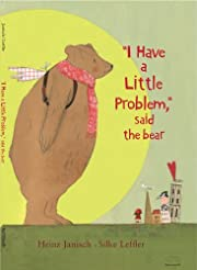 I Have a Little Problem, Said the Bear av…