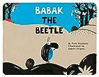 Babak the Beetle by Fred Paranuzzi