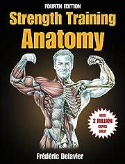 Strength Training Anatomy, 3rd Edition av…