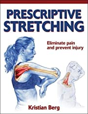 Prescriptive Stretching by Kristian Berg