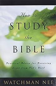 How to Study the Bible por Watchman Nee
