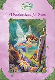 A Masterpiece for Bess (Disney Fairies) –…