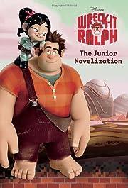 Wreck-It Ralph: The Junior Novelization de…