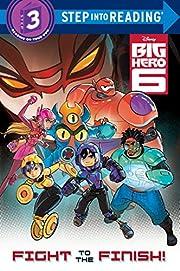 Fight to the Finish! (Disney Big Hero 6)…