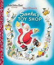 Santa's Toy Shop (Disney) (Little Golden…