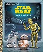 I Am a Droid (Star Wars) (Little Golden…