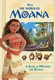 The World of Moana: A Guide to Motunui and…