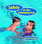 Safety at the Swimming Pool (Safety First!)…