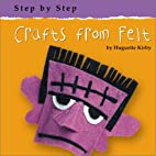 Crafts From Felt (Step by Step) by Huguette…