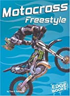 Motocross Freestyle (Edge Books: Dirt Bikes)…
