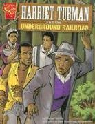 Harriet Tubman and the Underground Railroad…