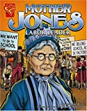 Mother Jones : labor leader / by Connie Colwell Miller ; illustrated by Steve Erwin and Charles Barnett III