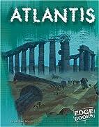 Atlantis (Edge Books: The Unexplained) by…
