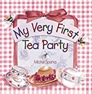 My Very First Tea Party de Michal Sparks