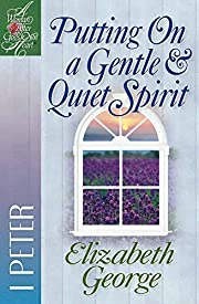 Putting On a Gentle And Quiet Spirit: 1…